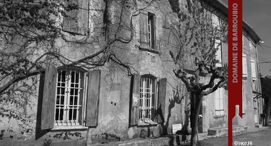 1907: Domaine de Barroubio - Muscat St Jean de Minervois - Acheter les vins du Domaine de Barroubio